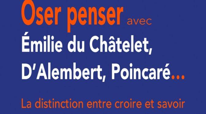 Oser penser avec Emilie du Chatelet, D'Alembert, Poincaré